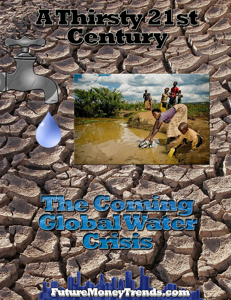 The Coming Global Water Crisis