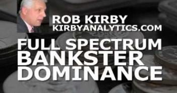 Full Spectrum Bankster Dominance