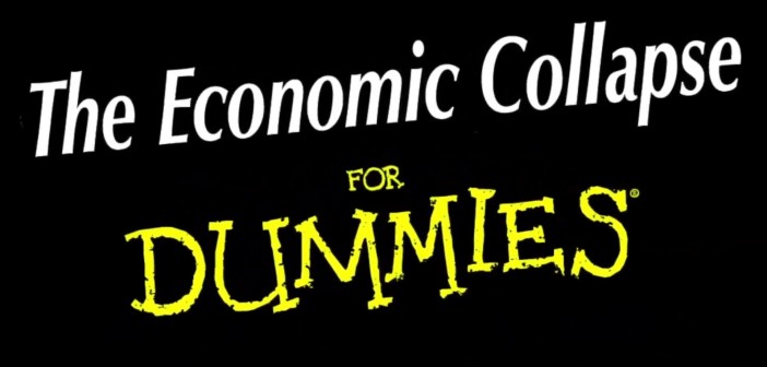 The Economic Collapse for Dummies