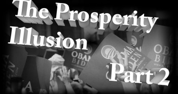 The Prosperity Illusion Part 2