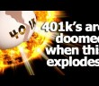 Your 401k is Doomed When This Explodes
