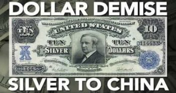 DOLLAR DEMISE: SILVER MOVES TO CHINA — David Morgan