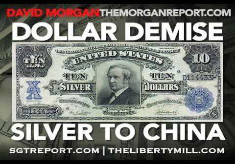 DOLLAR DEMISE: SILVER MOVES TO CHINA — David Morgan