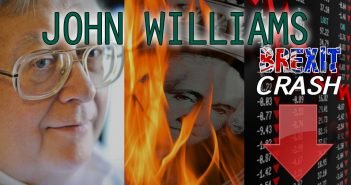 John Williams on the BREXIT and the Economic Consequences, Hyperinflation & Death of US Dollar