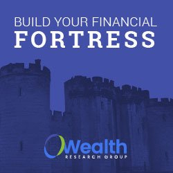 Build Your Financial Fortress - Wealth Research Group