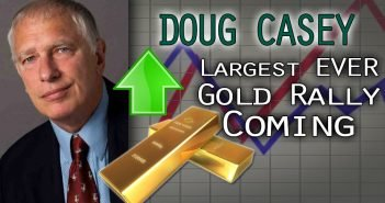 Crisis Investing Expert Predicts Historic Gold Bull Market to Start any Day Now - Doug Casey