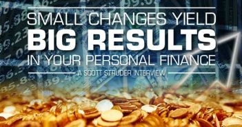 Small Changes Yield Big Results in Your Personal Finance - Scott Studer Interview