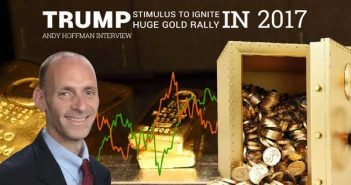 Trump Stimulus to Ignite HUGE Gold Rally in 2017 - Andy Hoffman Interview