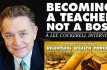 Becoming a Teacher and Not a Boss - Lee Cockerell
