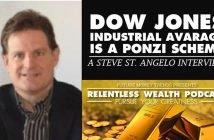 Dow Jones Industrial Average is a Ponzi Scheme - Steve St Angelo