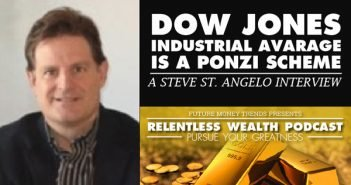 Dow Jones Industrial Average is a Ponzi Scheme - Steve St Angelo