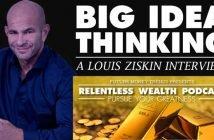 Big Idea Thinking – Louis Ziskin Interview