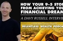 How your 9-5 Stops you From Achieving your Financial Dreams - Davy Russell Interview