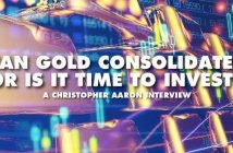 Can Gold Consolidate Or Is It Time To Invest - Christopher Aaron Interview