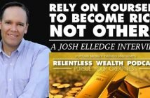 Rely on Yourself To Become Rich Not Others - Josh Elledge Interview