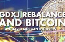 GDXJ Rebalance and Bitcoin - David Morgan Interview