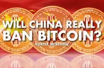 Will China Really Ban Bitcoin – Vortex Interview