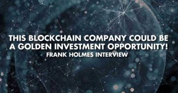 This Blockchain Company Could Be A Golden Investment Opportunity! - Frank Holmes Interview