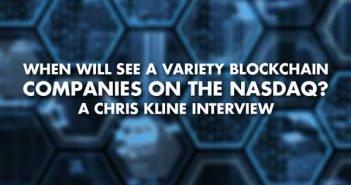 When Will See A Variety Blockchain Companies On The NASDAQ - Chris Kline Interview