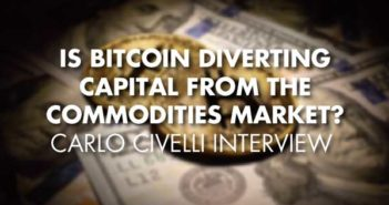 Is Bitcoin Diverting Capital From The Commodities Market - Carlo Civelli Interview