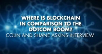 Where Is Blockchain In Comparison To The Dotcom Boom - Colin and Shane Askins Interview