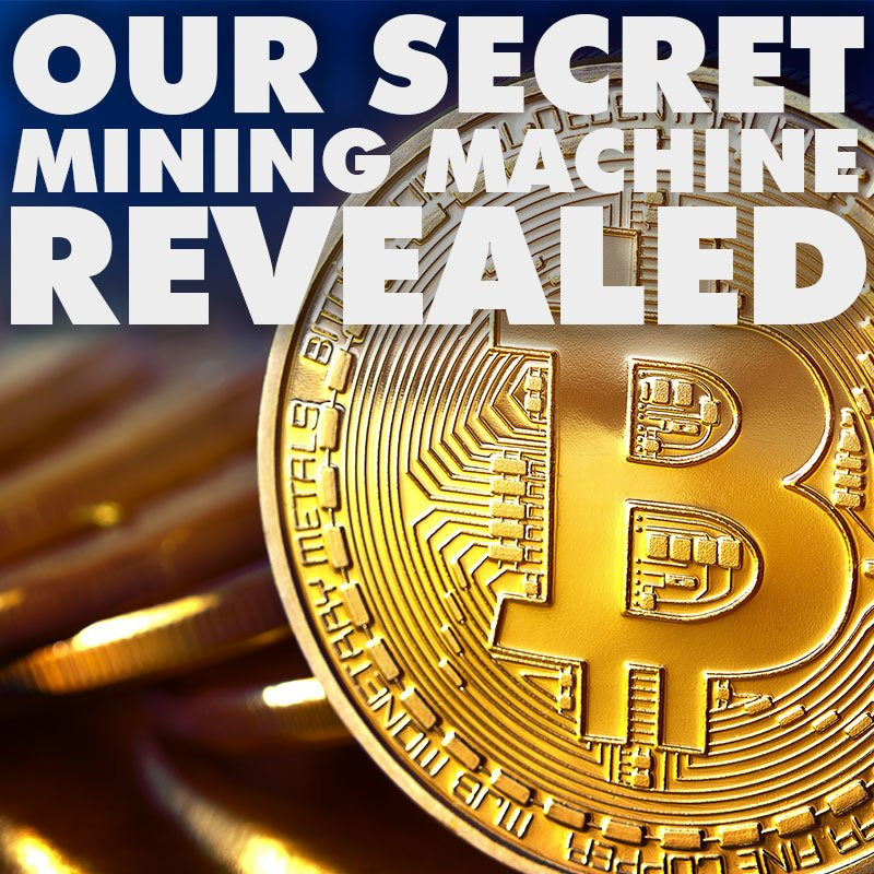 Our Secret Mining Machine Revealed