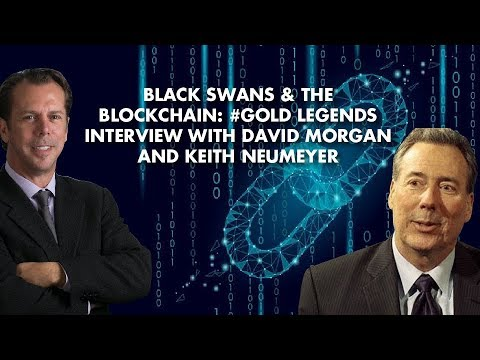 Black Swans & the Blockchain: #Gold Legends Interview w/ Morgan and Neumeyer