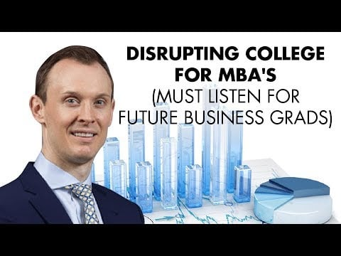 Disrupting College for MBA's (Must Listen for Future Business Grads) – Alexander Lowry Interview