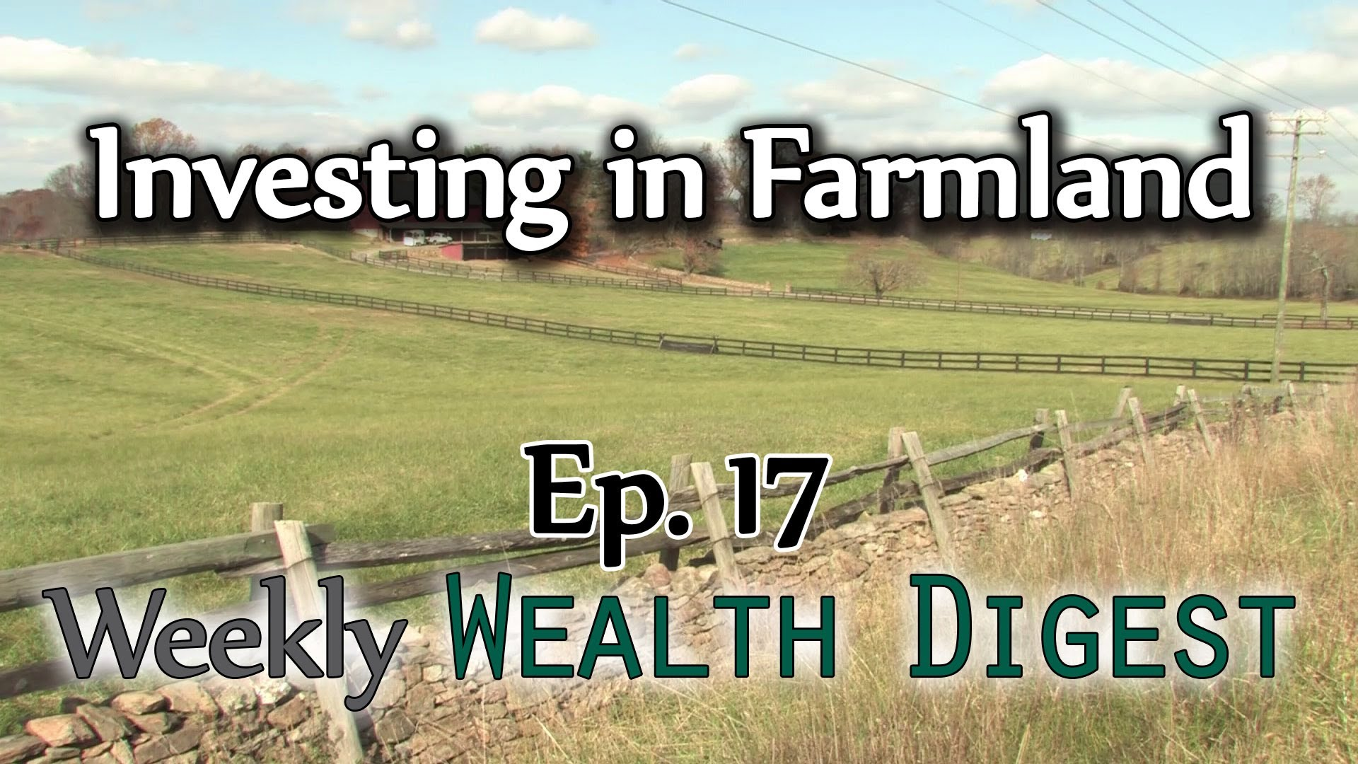"Investing in Farmland ""The Cash Flowing Hard Asset"""
