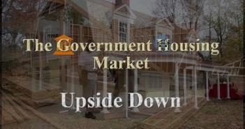 The Government Housing Market - Upside Down (Mini-Doc)