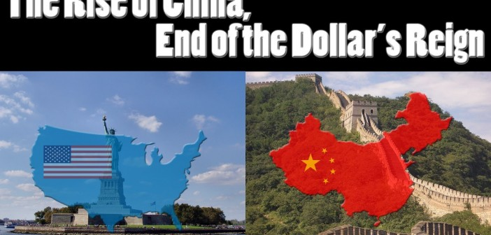 The Rise of China, The End of the Dollar's Reign