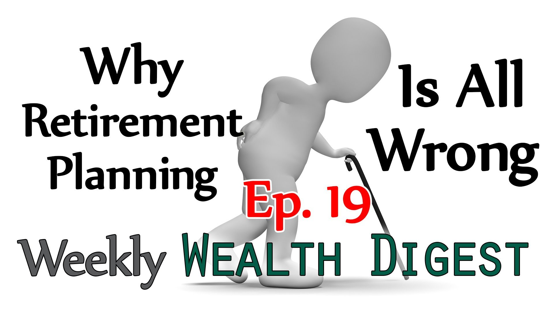 Why Retirement Planning is All Wrong