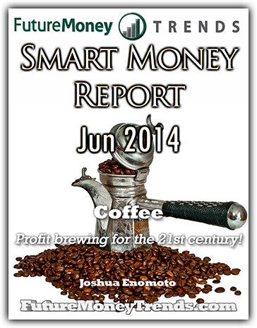 June 2014 Smart Money Report – Profit Brewing for the 21st Century!