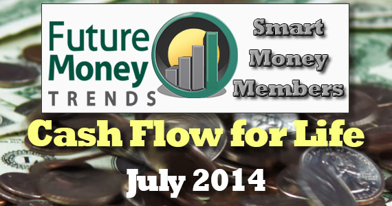 Cash Flow for Life #1 - July 2014 Report