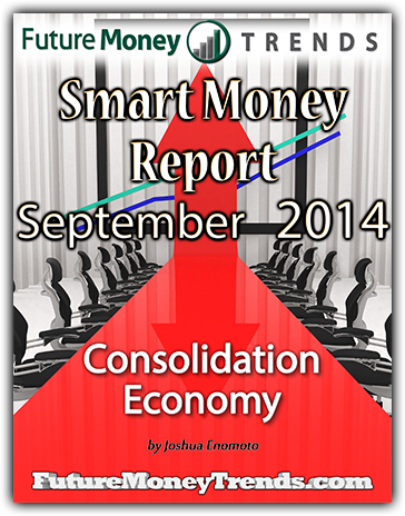 September 2014 Smart Money Report - Consolidation Economy