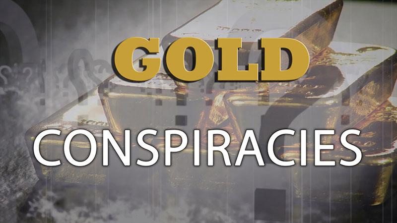Gold Conspiracies