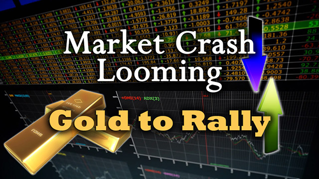 Market Crash Looming, Gold Set to Rally