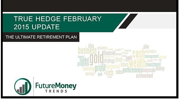 February 2015 – True Hedge Update