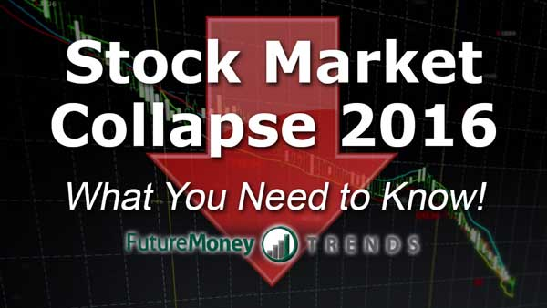 Stock Market Collapse of 2016: What You Need to Know!
