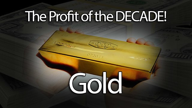 Gold: The Profit of the Decade is Just Starting!