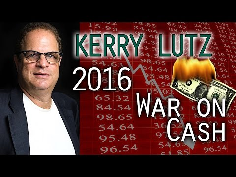 War on Cash in 2016 Collapse, Trump is a Wildcard – Kerry Lutz of Financial Survival Network