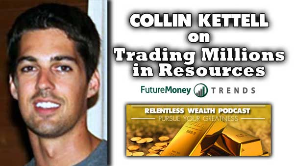 Earning & Losing Millions in the Resource Sector – Collin Kettell of Palisade Radio