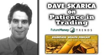 Patience in Business...Buy at the Height of Pessimism - Dave Skarica Interview