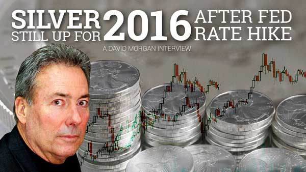 Silver Still Up for 2016 after FED Rate Hike – David Morgan Interview