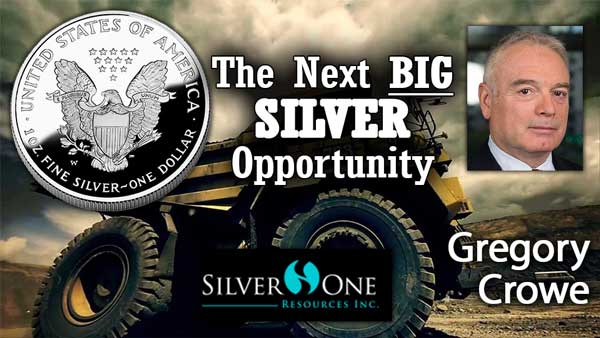 The Next Big Silver Opportunity – Gregory Crowe of Silver One Resources