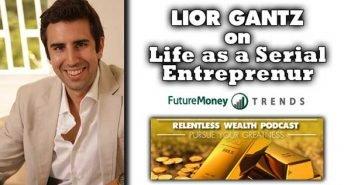 Investing Goals for Serial Entrepreneurs and Novices Alike - Lior Gantz Interview