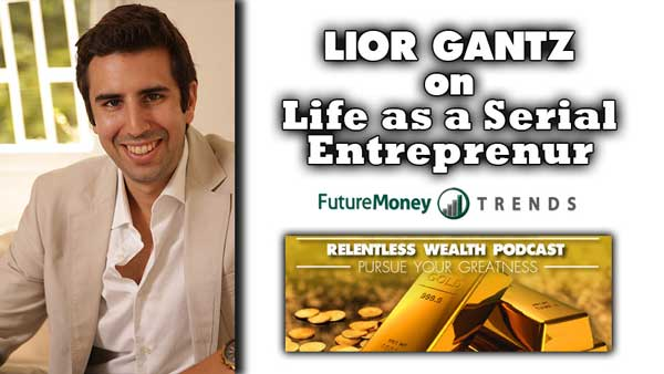 Investing Goals for Serial Entrepreneurs and Novices Alike – Lior Gantz Interview