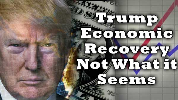 The Trump Economic Recovery is NOT What it Seems – David Skarica Interview