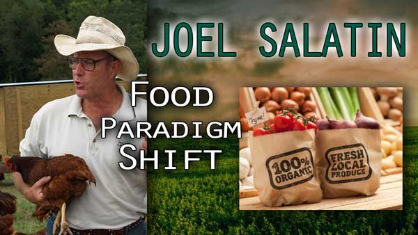 Today's Food & Farming Paradigm: The Move to Organics & More – Joel Salatin Interview