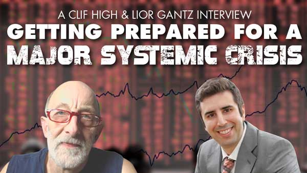 Get Prepared for a Major Systemic Crisis! – Clif High & Lior Gantz Roundtable Interview
